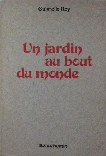 Un jardin au bout du monde et autres nouvelles (French Edition) (0775003409) by Roy, Gabrielle