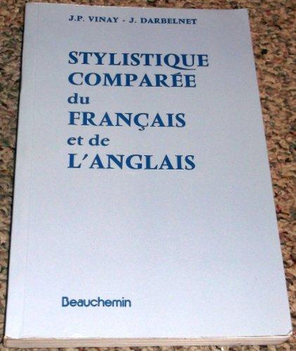 Stylistique Comparee Du Francais Et De L'Anglais (French Edition): J P Vinay, J. Darbelnet