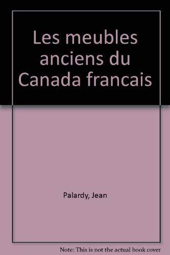 Les meubles anciens du Canada français: Palardy, Jean