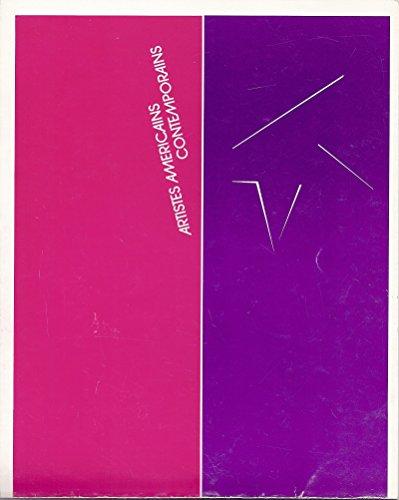 9780775431568: Artistes américains contemporains: Une exposition itinérante réalisée par le Musée d'art contemporain à partir de sa collection permanente, Montréal 1978 (French Edition)