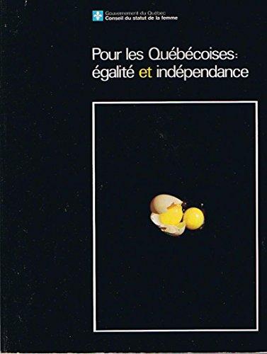 9780775432251: Pour les québécoises: Égalité et indépendance (French Edition)