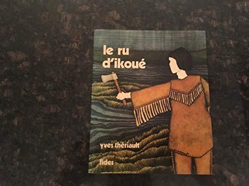 9780775506310: Le ru d'Ikoue: Roman (Collection du Goeland) (French Edition)