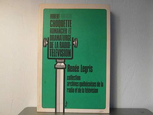 Robert Choquette romancier et dramaturge de la: Renée Legris