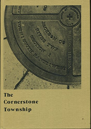 9780775637359: The Cornerstone Township: A Pictorial History of Rives Township, Jackson County, Michigan
