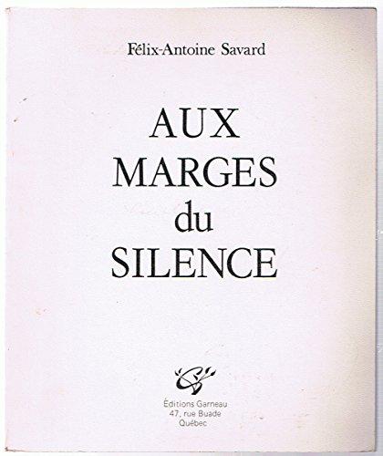 Aux marges du silence (Garneau Poesie) (French: Savard, Felix Antoine