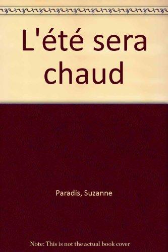 L'ete sera chaud (Garneau roman) (French Edition): Paradis, Suzanne