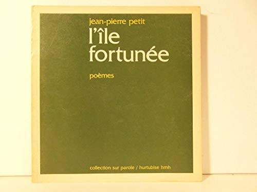 L'ile fortunee: [poemes] (Collection Sur parole) (French Edition) (0775800694) by Petit, Jean Pierre