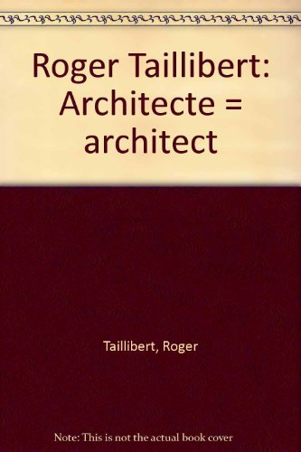 Roger Taillibert: Architecte - Architect
