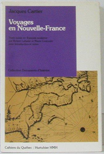 9780775801118: Voyages en Nouvelle-France (Les Cahiers du Québec ; 32 : Collection Documents d'histoire) (French Edition)