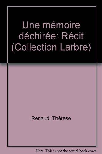 Une memoire dechiree: Recit (L'Arbre HMH) (French Edition): Renaud, Therese