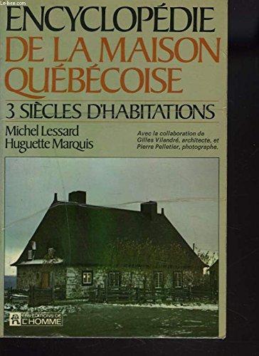 Encyclopedie De La Maison Quebecoise: Lessard, Michel & Marquis, Huguette