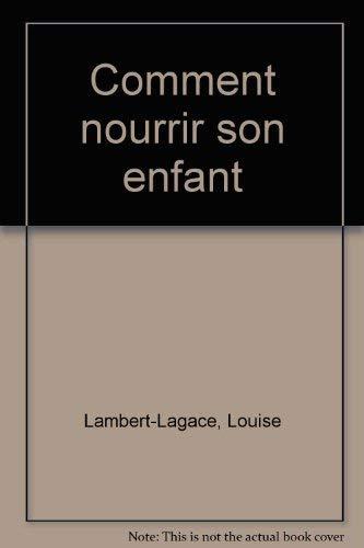 9780775904291: Comment nourrir son enfant (French Edition)