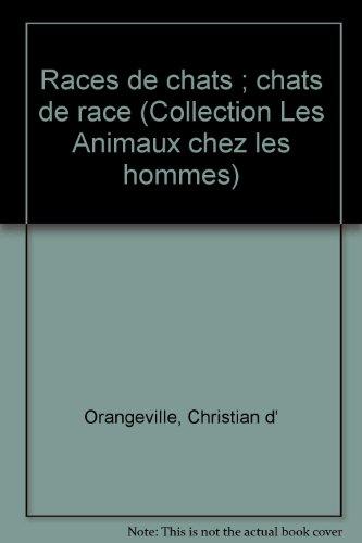 Races de chats ; chats de race (Collection Les Animaux chez les hommes) (French Edition): ...
