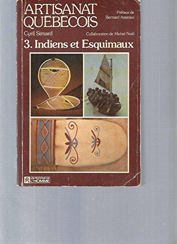 Artisanat Quebecois 3. Indiens et Esquimaux: Simard, Cyril