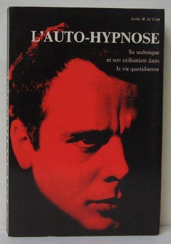 L'auto-hypnose. Sa Technique et son Utilisation Dans: Leslie M. Le