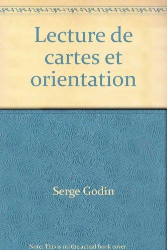 Lecture de cartes et orientation en foret: Godin, Serge