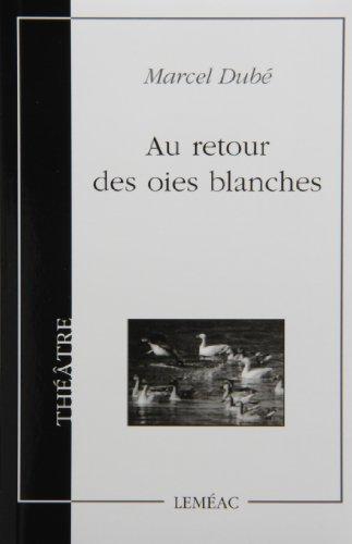 9780776100098: Au retour des oies blanches #10 [Paperback] by Dubé,Marcel
