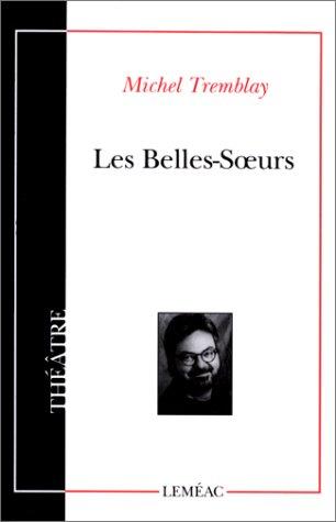 Les Belles-Soeurs: Michel Tremblay