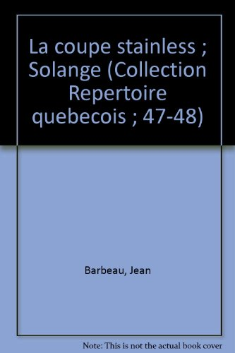 La coupe stainless ; Solange (Collection Repertoire: Barbeau, Jean