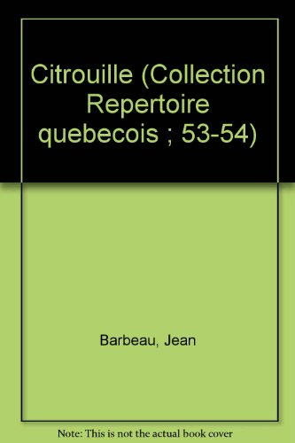 Citrouille (Collection Repertoire quebecois ; 53-54) (French: Barbeau, Jean