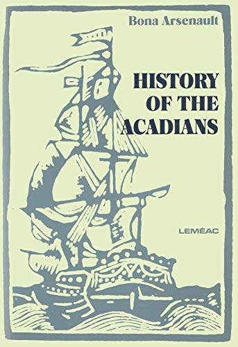 9780776150345: History of the Acadians