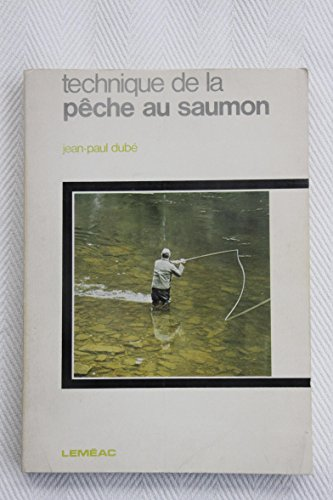 Technique de la peche au saumon (French: Dube, Jean Paul