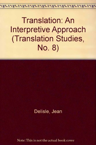 9780776601557: Translation: An Interpretive Approach (Translation Studies, No. 8)