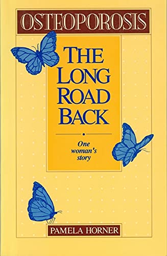 Osteoporosis: The Long Road Back, One Woman's Story: Pamela Horner