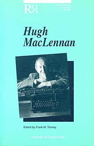 9780776603896: Hugh MacLennan (Reappraisals: Canadian Writers)