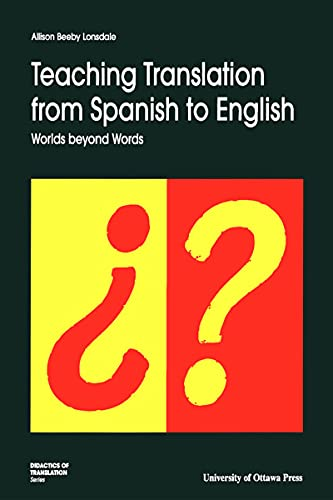 9780776603995: Teaching Translation from Spanish to English: Worlds Beyond Words (Didactics of Translation)