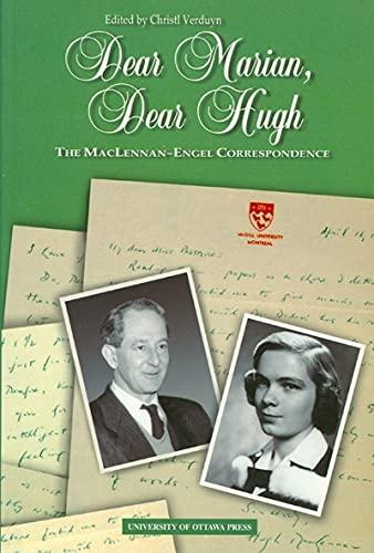 9780776604039: Dear Marian, Dear Hugh: The MacLennan-Engel Correspondence