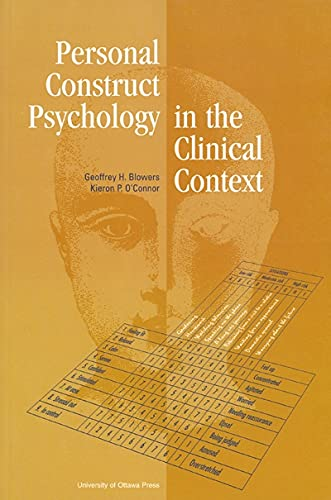 Personal Construct Psychology in the Clinical Context (NONE): Blowers, Goeffrey H., O'Connor, ...
