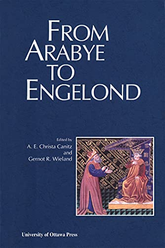 From Arabye to Engelond: Medieval Studies in Honour of Mahmoud Manzalaoui.: Canitz, Christa ; ...