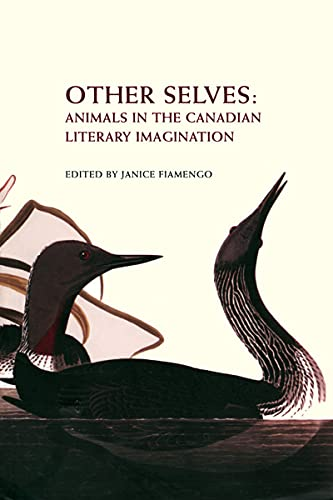 Other Selves: Animals in the Canadian Literary Imagination: Janice Fiamengo