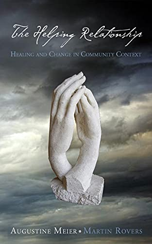 9780776607306: The Helping Relationship: Healing and Change in Community Context (NONE)