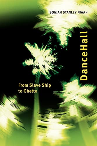 9780776607368: DanceHall: From Slave Ship to Ghetto (African and Diasporic Cultural Studies)