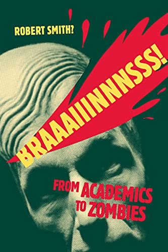 9780776607702: Braaaiiinnnsss!: From Academics to Zombies