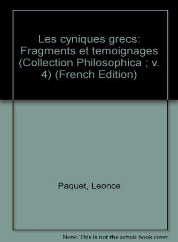 Les cyniques grecs: Fragments et temoignages (Collection: Leonce Paquet