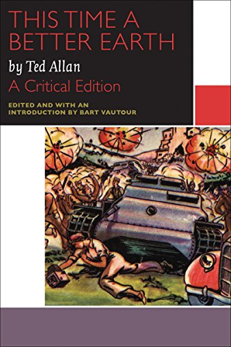 9780776621630: Allan, T: This Time a Better Earth, by Ted Allan (Canadian Literature Collection)