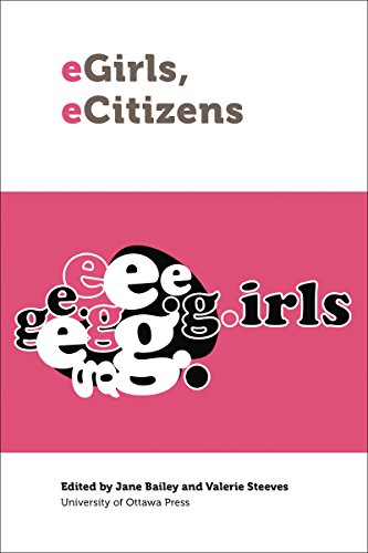 Egirls, Ecitizens: Putting Technology, Theory and Policy Into Dialogue with Girls' and Young ...