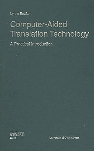 9780776630168: Computer-aided Translation Technology: a Practical Introduction (Didactics of Translation)