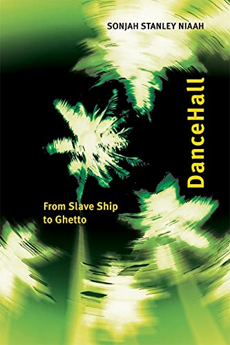 9780776630410: DanceHall: From Slave Ship to Ghetto (African and Diasporic Cultural Studies)