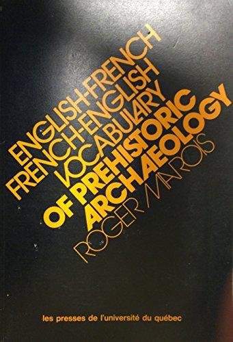 English-French, French-English Vocabulary of Prehistoric Archaeology: Marois, Roger