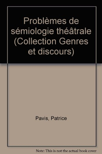 Problemes de semiologie theatrale (Collection Genres et: Pavis, Patrice