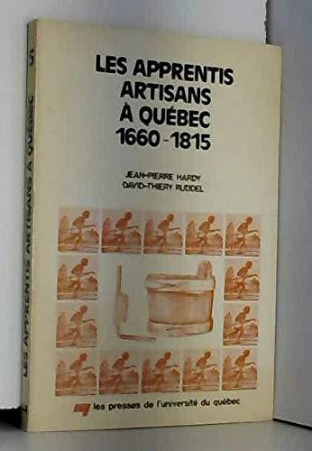 Les apprentis artisans a Quebec, 1660-1815 (Collection Histoire des travailleurs quebecois) (French...