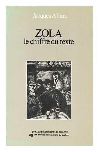Zola, le chiffre du texte: Lecture de: Allard, Jacques