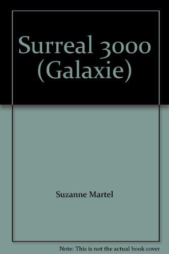 Surreal 3000 ( Francais ): Suzanne MARTEL