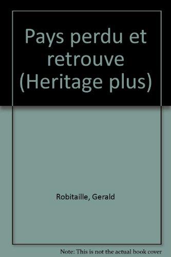 9780777353554: Pays perdu et retrouve (Heritage plus) (French Edition)
