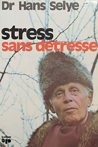 Stress sans d?tresse (French Edition): Hans Selye (Dr.)