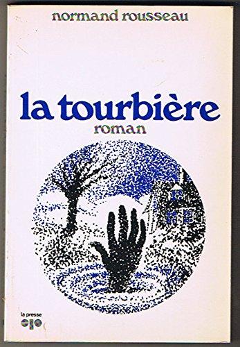 9780777701249: La tourbiere: Roman (Collection Ecrivains des deux mondes) (French Edition)